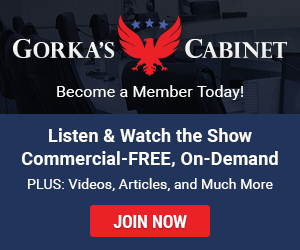 Become a member of Gorka's Cabinet